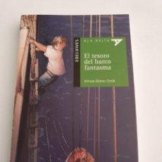 Libros: EL TESORO DEL BARCO FANTASMA EDITORIAL EDELVIVES ESTADO NUEVO MAS ARTICULOS. Lote 270977098