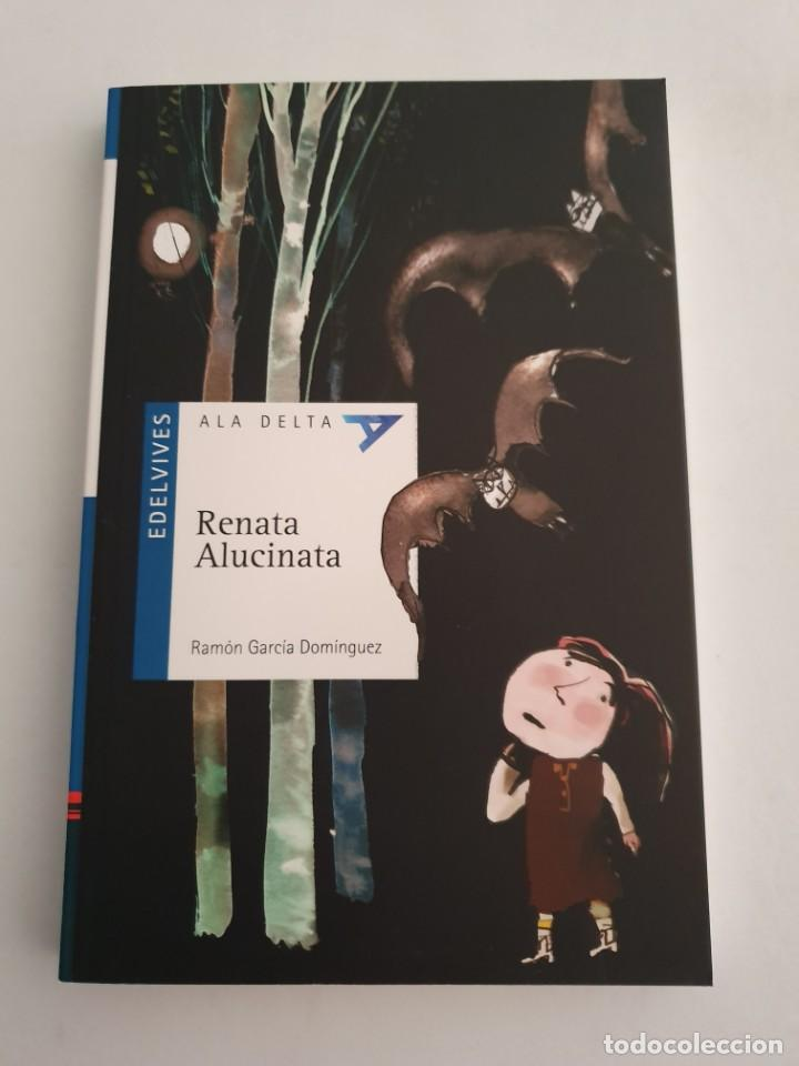 RENATA ALUCINATA EDITORIAL EDELVIVES ESTADO NUEVO MAS ARTICULOS (Libros Nuevos - Literatura - Narrativa - Aventuras)