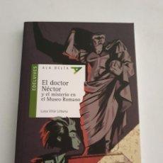 Libros: EL DOCTOR NECTOR Y EL MISTERIO EN EL MUSEO ROMANO EDITORIAL EDELVIVES ESTADO NUEVO MAS ARTICULOS. Lote 270977418