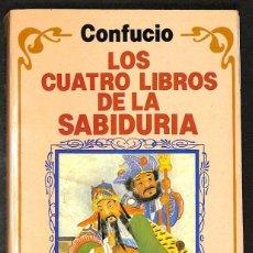 Libros: LOS CUATRO LIBROS DE LA SABIDURÍA - CONFUCIO. Lote 271003583