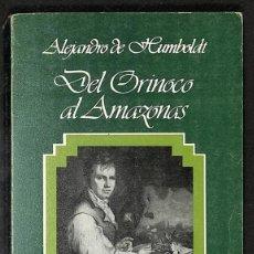 Libros: DEL ORINOCO AL AMAZONAS: VIAJE A LAS REGIONES EQUINOCCIALES DEL NUEVO CONTINENTE - ALEJANDRO DE HUMB. Lote 271009088