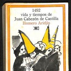 Libros: 1492. VIDA Y TIEMPOS DE JUAN CABEZÓN DE CASTILLA - HOME ARIDJIS. Lote 271012453