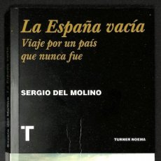 Libros: LA ESPAÑA VACÍA. VIAJE POR UN PAÍS QUE NUNCA FUE - SERGIO DEL MOLINO. Lote 271022203
