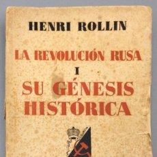 Libros: LA REVOLUCIÓN RUSA. TOMO I: SU GÉNESIS HISTÓRICA - HENRI ROLLIN. Lote 271022798
