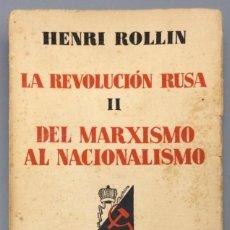 Libros: LA REVOLUCIÓN RUSA. TOMO II: DEL MARXISMO AL NACIONALISMO - HENRI ROLLIN. Lote 271026923