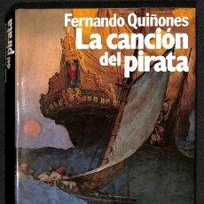 Libros: LA CANCIÓN DEL PIRATA: VIDA Y EMBARQUES DEL BRIBÓN CANTUESO - FERNANDO QUIÑONES. Lote 271028878