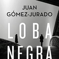 Libros: LOBA NEGRA - JUAN GÓMEZ - JURADO. Lote 271034638
