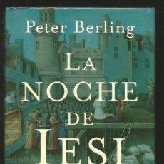 Libros: LA NOCHE DE IESI - PETER BERLING. Lote 271051683
