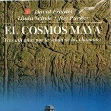 Libros: EL COSMOS MAYA: TRES MIL AÑOS POR LA SENDA DE LOS CHAMANES - DAVID FREIDEL. Lote 271053813