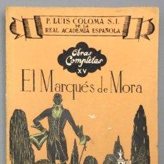"""Libros: EL MARQUÉS DE MORA / EL AUTOR DE """"FRAY GERUNDIO"""" (PADRE JOSÉ FRANCISCO DE ISLA) - P. LUIS COLOMA, S.. Lote 271062413"""