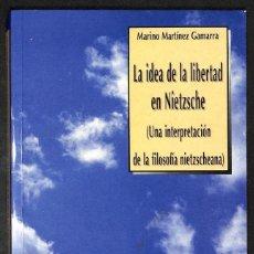 Libros: LA IDEA DE LA LIBERTAD EN NIETZSCHE - MARINO MARTÍNEZ GAMARRA. Lote 271066058