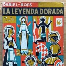 Libros: LA LEYENDA DORADA - DANIEL - ROPS. Lote 271067898