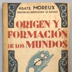Libros: ORIGEN Y FORMACIÓN DE LOS MUNDOS - THOMAS MOREUX (DIRECTOR DEL OBSERVATORIO DE BOURGES). Lote 271070538