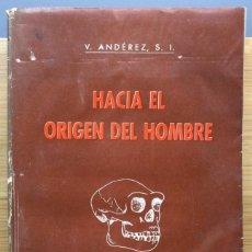 Libros: HACIA EL ORIGEN DEL HOMBRE - VALERIANO ANDÉREZ ALONSO, S. J. (CATEDRÁTICO DE ANTROPOLOGÍA EN LA UNI. Lote 271073948