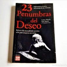 Libros: 23 PENUMBRAS DEL DESEO - 15 X 23.CM. Lote 271154963