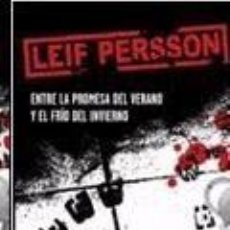 Libros: ENTRE LA PROMESA DEL VERANO Y EL FRÍO DEL INVIERNO - LEIF GW PERSSON. Lote 271395723