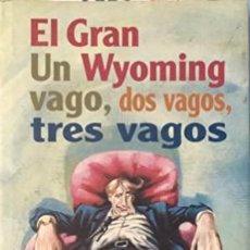 Libros: UN VAGO DOS VAGOS TRES VAGOS - EL GRAN WYOMING. Lote 271395768