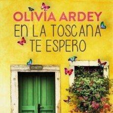 Libros: EN LA TOSCANA TE ESPERO - OLIVIA ARDEY. Lote 271395803