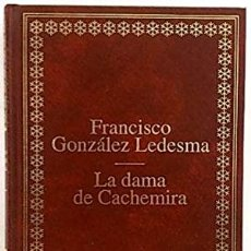 Libros: LA DAMA DE CACHEMIRA - FRANCISCO GONZÁLEZ LEDESMA. Lote 271395808