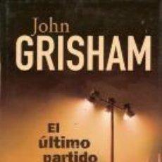 Libros: EL ULTIMO PARTIDO - JOHN GRISHAM. Lote 271395823