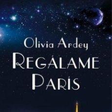 Libros: REGALAME PARIS - OLIVIA ARDEY. Lote 271395853