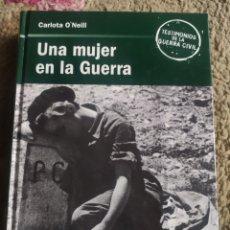 Libros: UNA MUJER EN LA GUERRA. CARLOTA O'NEILL. Lote 271397843