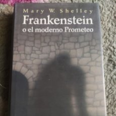 Libros: FRANKENSTEIN O EL MODERNO PROMETEO. MARY W. SHELLEY. Lote 271399773