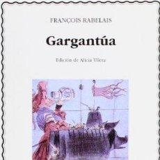 Libros: GARGANTÚA. CÁTEDRA LETRAS UNIVERSALES 272. - FRANÇOIS RABELAIS. TDK629. Lote 271530938