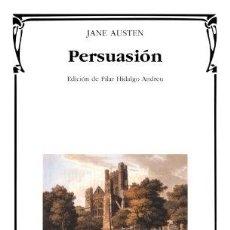 Libros: PERSUASIÓN. CÁTEDRA LETRAS UNIVERSALES 350. - JANE AUSTEN. TDK629. Lote 271531233