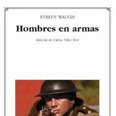 Libros: HOMBRES EN ARMAS. CÁTEDRAS LETRAS UNIVERSALES 356. - EVELYN WAUGH. TDK629. Lote 271531538