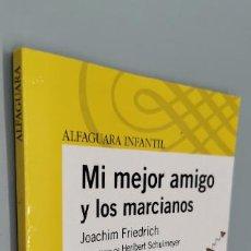 Libros: MI MEJOR AMIGO Y LOS MARCIANOS JOACHIM FRIEDRICH ALFAGUARA. Lote 271598403