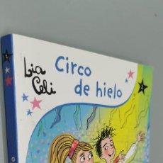 Libros: CIRCO DE HIELO (ICE MAGIC)--------LIA CELI, SARA NOT, XAVIER RODRIGO. Lote 271598553