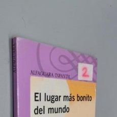 Libros: EL LUGAR MÁS BONITO DEL MUNDO - ANN CAMERON INFANTIL PARA NIÑOS DESDE 8 AÑOS ALFAGUARA. Lote 271598983