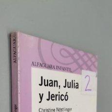 Libros: JUAN, JULIA Y JERICÓ, POR CHRISTINE NÖSTLINGER. Lote 271599153