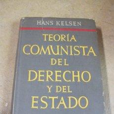 Libros: TEORIA COMUNISTA DEL DERECHO Y DEL ESTADO. HANS KELSEN. TAPA DURA. Lote 271600798