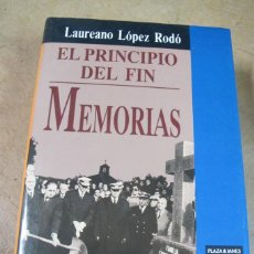 Libros: EL PRINCIPIO DEL FIN. MEMORIAS. LAUREANO LOPEZ RODO. Lote 271600958