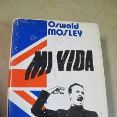 Libros: MI VIDA. OSWALD MOSLEY. 1ª EDICION 1973. TAPA DURA. Lote 271601158