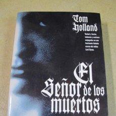 Libros: EL SEÑOR DE LOS MUERTOS. TOM HOLLAND. Lote 271601313