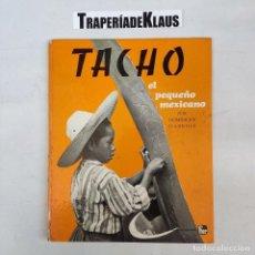Libros: TACHO, EL PEQUEÑO MEXICANO - DARBOIS, DOMINIQUE - ARM08 -. Lote 271645348
