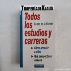 Libros: TODOS LOS ESTUDIOS Y CARRERAS - CARLOS DE LA FUENTE - CÍRCULO LECTORES. - TDK61 -. Lote 271650393