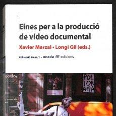 Libros: EINES PER A LA PRODUCCIÓ DE VÍDEO DOCUMENTAL - XAVIER MARZAL. Lote 271798713