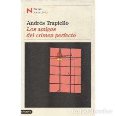 Libros: LOS AMIGOS DEL CRIMEN PERFECTO - TRAPIELLO, ANDRÉS. Lote 266101618
