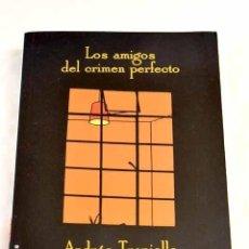 Libros: LOS AMIGOS DEL CRIMEN PERFECTO.- TRAPIELLO, ANDRÉS. Lote 272318738