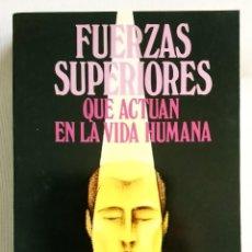Libros: FUERZAS SUPERIORES QUE ACTUAN EN LA VIDA HUMANA. Lote 272563448