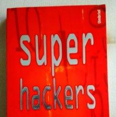 Libros: SUPER HACKERS. Lote 272563788