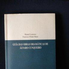 Libros: GUÍA DAS OBRAS DRAMÁTICAS DE ÁLVARO CUNQUEIRO. MANUEL LORENZO / FCO PILLADO. 2006. Lote 272764613