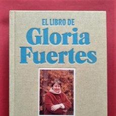 Libros: EL LIBRO DE GLORIA FUERTES. ANTOLOGÍA DE POEMAS Y VIDA. EDICIÓN Y TEXTOS DE JORGE DE CASCANTE. - FUE. Lote 272975998