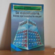 Libros: SU CALCULADORA, COMO APROVECHARLA MEJOR. EVEREST 1986. Lote 273768458