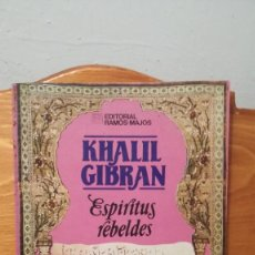 Libros: KHALIL GIBRAN ~ ESPIRITUS REBELDES. Lote 273946403