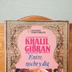 Libros: KHALIL GIBRAN ~ ENTRE NOCHE Y DIA. Lote 273953633
